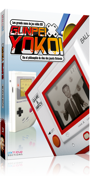 Gunpei Yokoi - Vie et philosophie du dieu des jouets Nintendo