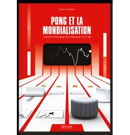 Pong et la mondialisation - L'Histoire économique des consoles