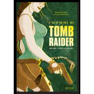 L'Histoire de Tomb Raider - L'odyssée de Lara Croft