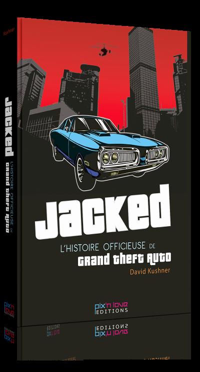 Jacked - L'histoire officieuse de GTA