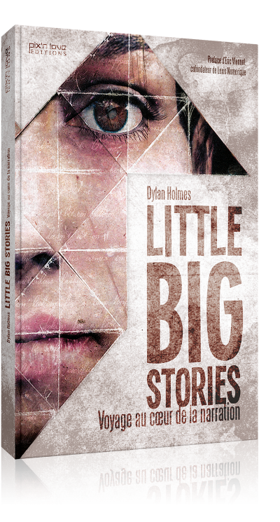 Little Big Stories - Voyage au coeur de la narration