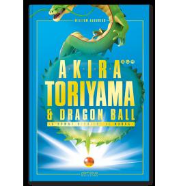 Akira Toriyama et Dragon Ball – L'homme derrière le manga